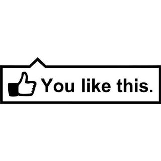 Facebook You Like This Vinyl Sticker Decal Car Window Laptop Any Color