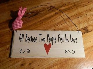all because two people fell in love sign in Plaques & Signs