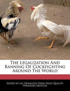 The Legalization And Banning Of Cockfighting Around The World NEW