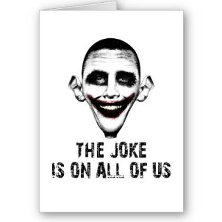 Barack Hussein Obama as the Joker. The joke is on all of us!