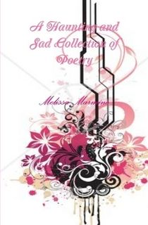 Haunting and Sad Collection of Poetry by Melissa Marmino (Hardcover