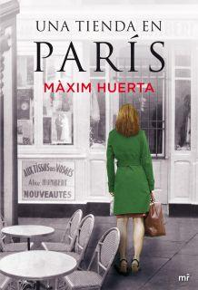UNA TIENDA EN PARIS   MAXIM HUERTA. Resumen del libro y comentarios