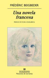 UNA NOVELA FRANCESA (EBOOK)   FREDERIC BEIGBEDER, Descargar eBooks