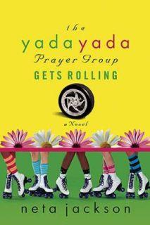 The Yada Yada Prayer Group Gets Rolling by Neta Jackson 2007