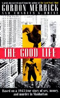 The Good Life by Charles Hulse and Gordon Merrick 1997, Paperback