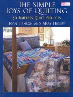 Quilt Projects by Mary Hickey and Joan Hanson 2001, Hardcover