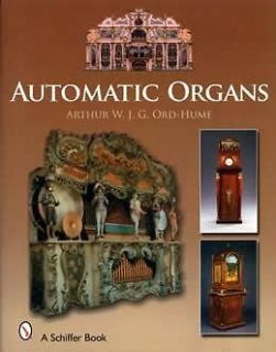 Automatic Organs Book Vintage Reed Pipe Organette