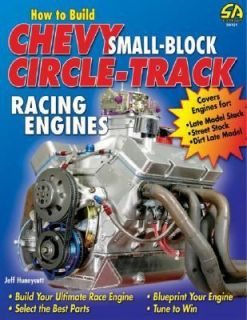 How to Build Chevy Small Block Circle Track Racing Engines by Jeff