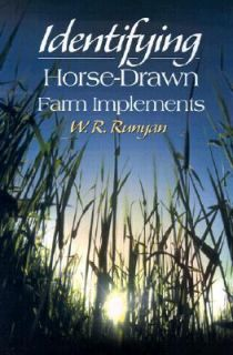 Identifying Horse Drawn Farm Implements by W. R. Runyan 2000