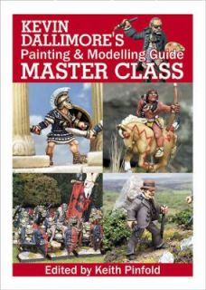 Kevin Dallimores Painting and Modelling Guide Master Class by Keith