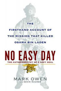 No Easy Day   The Auto biography of a Navy Seal Mark Owen