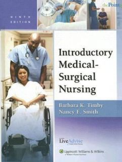 Introductory Medical Surgical Nursing by Barbara Kuhn Timby and Nancy