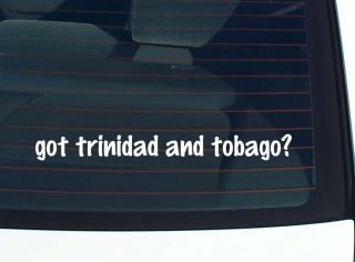 got trinidad and tobago? COUNTRY FUNNY DECAL STICKER VINYL WALL CAR