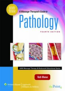 Massage Therapists Guide to Pathology by Ruth Werner 2008