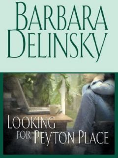 Looking for Peyton Place by Barbara Delinsky 2005, Hardcover, Large