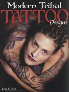 Modern Tribal Tattoo Designs by Lora S. Irish 2009, Paperback