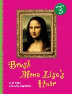 Brush Mona Lisas Hair by Amy Guglielmo and Julie Appel 2006, Board