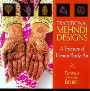 Traditional Mehndi Designs A Treasury of Henna Body Art by Dorine Van