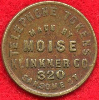MOISE KLINKNER CO. TELEPHONE TOKEN   1897 1906   SAN FRANCISCO, CA