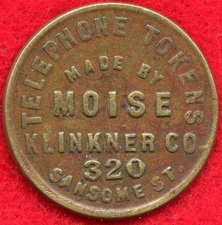 MOISE KLINKNER CO. TELEPHONE TOKEN   1897 1906   SAN FRANCISCO, CA