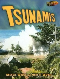 Tsunamis by Michael Woods and Mary B. Woods 2006, Hardcover