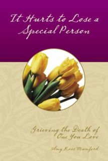 It Hurts to Lose a Special Person by Amy R. Mumford 2005, Paperback