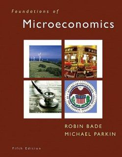 Microeconomics by Michael Parkin and Robin Bade 2010, Paperback