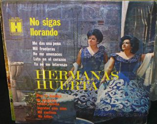 hermanas huerta no sigas llorando lp vg++ 20110215 from mexico