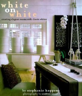 Rooms with Classic Whites by Stephanie Hoppen 2000, Hardcover