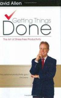 Getting Things Done The Art of Stress Free Productivity by David Allen