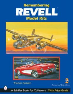 Remembering Revell Model Kits by Thomas Graham 2004, Paperback