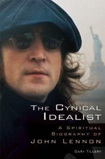 Idealist A Spiritual Biography of John Lennon, Gary Tillery, Good B