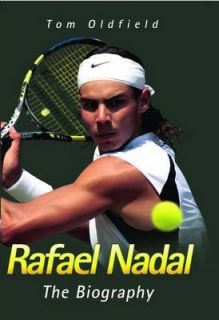 tom oldfield rafael nadal the biography book time left $