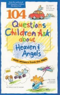 104 questions children ask about heaven angels