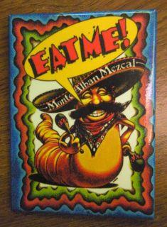 Eat Me Monte Alban Mezcal Pin Button Badge w worm