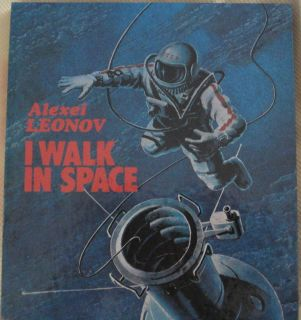 Alexei Leonov I Walk in Space 1980 HB Russia Published in Moscow Book