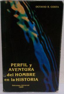 Perfil Y Aventura Del Hombre En La Historia 1492 1988 by Octavio R