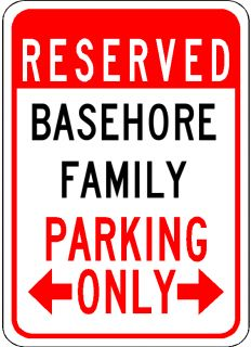 Basehore Family Parking Sign Aluminum Personalized Parking Sign