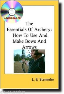 the essentials of archery cd how to use make bows  4 97 buy