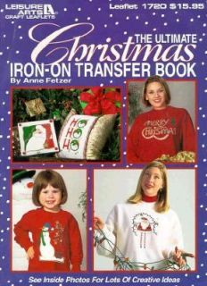 The Ultimate Christmas Iron On Transfer Book by Leisure Arts Staff