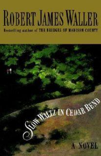 Slow Waltz in Cedar Bend by Robert James Waller 1993, Hardcover