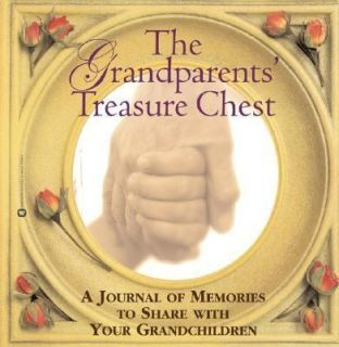 The Grandparents Treasure Chest A Journal of Memories to Share with