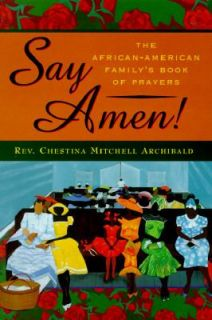 Say Amen The African American Familys Book of Prayers 1997, Hardcover