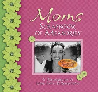 Moms Scrapbook of Memories Treasures of Love, Faith, and Reflection by