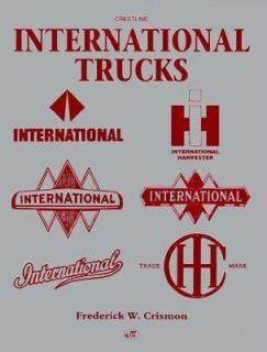 International Trucks by Frederick W. Crismon 1995, Hardcover