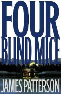 Four Blind Mice No. 8 by James Patterson 2002, Hardcover