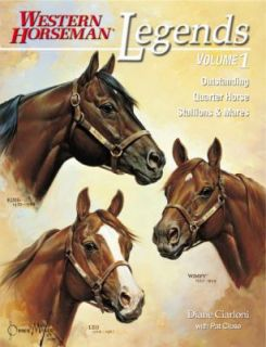 Legends Vol. 1 Outstanding Quarter Horse Stallions and Mares by Diane