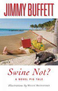 Swine Not by Jimmy Buffett 2008, Hardcover, Revised