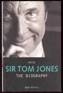 Arise Sir Tom Jones Biography Book Lauper Geldof Jazz 1844543226