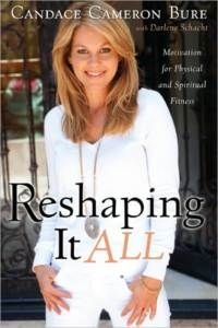 Reshaping It All Candace Cameron Bure Physical Spirit 1433669730